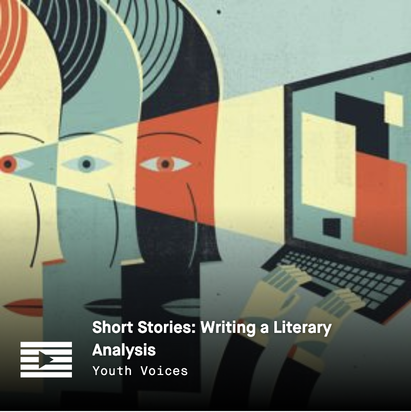 LRNG Playlist: Short Stories: Writing a Literary Analysis